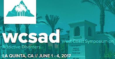 WCSAD 2017 | West Coast Symposium on Addictive Disorder